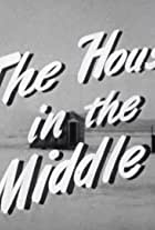 The House in the Middle