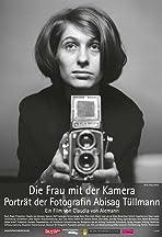 Die Frau mit der Kamera - Portrait der Fotografin Abisag Tüllmann