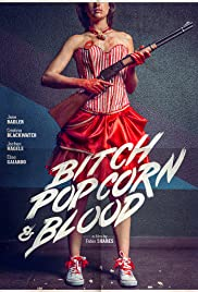 Bitch, Popcorn & Blood Poster