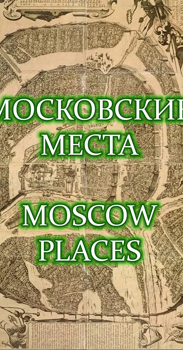 Download Moscow places or watch streaming online complete episodes of  Season 1 in HD 720p 1080p using torrent
