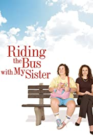Riding the Bus with My Sister Poster