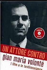 Primary photo for Un attore contro - Gian Maria Volonté