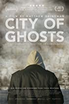 City of Ghosts (2017) Poster