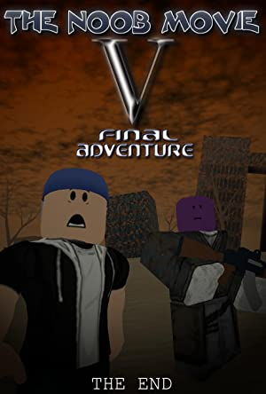 The Noob Movie V: Final Adventure