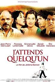 J'attends quelqu'un(2007) Poster - Movie Forum, Cast, Reviews