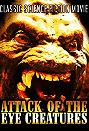 Attack of the Eye Creatures (1965) Poster - Movie Forum, Cast, Reviews