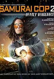 Watch Movie Samurai Cop 2: Deadly Vengeance (2015)