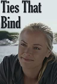 Ties That Bind (2010) Poster - Movie Forum, Cast, Reviews