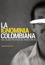 The Colombian Ignominy