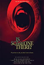 Is Someone There?