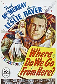 Where Do We Go from Here? (1945) Poster - Movie Forum, Cast, Reviews