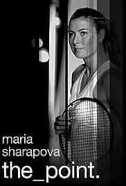 Watch Movie Maria Sharapova: The Point (2017)