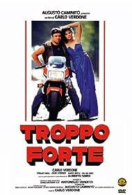 Troppo forte (1986) Poster - Movie Forum, Cast, Reviews