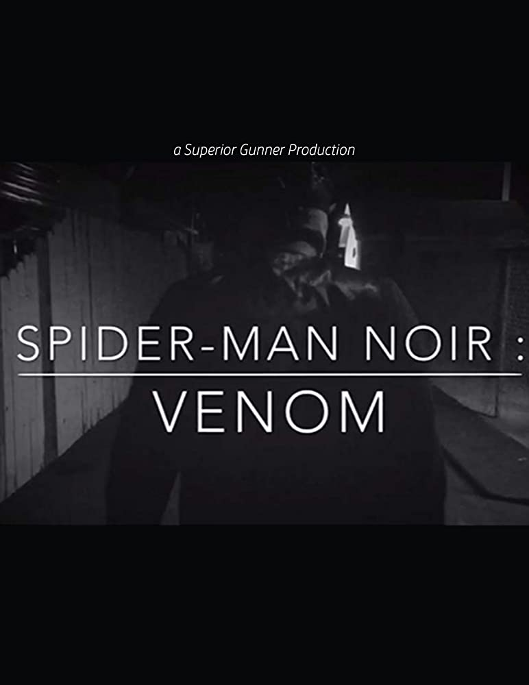 Spider Man Noir Venom A Fan Film 2018