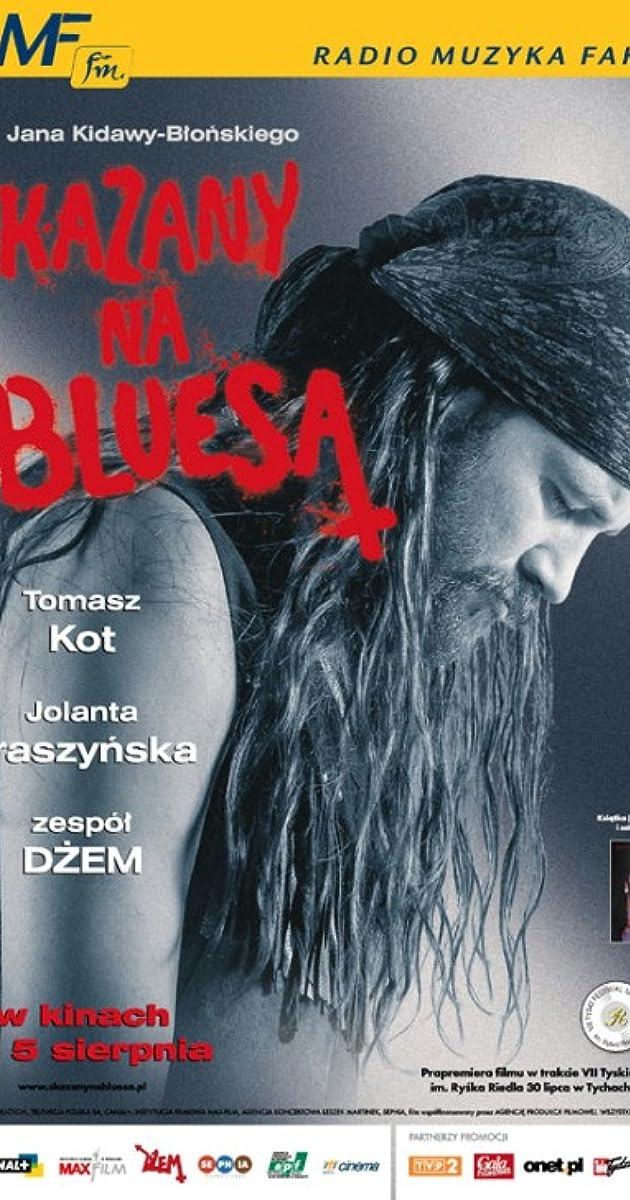 Skazany Na Bluesa 2005 Imdb