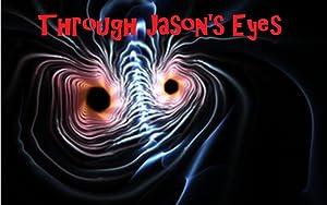 Through Jason's Eyes