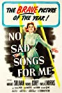 No Sad Songs for Me (1950) Poster