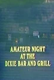 Amateur Night at the Dixie Bar and Grill (1979) Poster - Movie Forum, Cast, Reviews