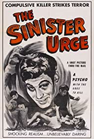 The Sinister Urge (1960) Poster - Movie Forum, Cast, Reviews