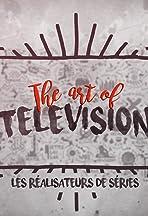 The Art of Television: les réalisateurs de séries