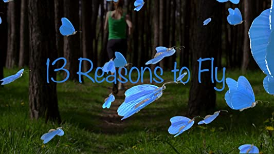 Watching full movies 13 Reasons to Fly: Director's Cut by none [640x360]