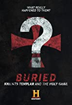 Buried: Knights Templar and the Holy Grail