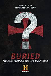 Buried: Knights Templar and the Holy Grail Poster
