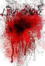 Like Smoke