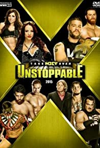 Primary photo for NXT Takeover: Unstoppable