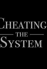 Primary photo for Cheating the System