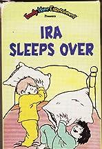 Ira Sleeps Over