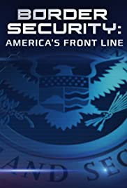 Border Security: America's Front Line Poster
