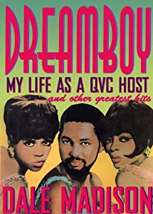 Dreamboy: My Life as a QVC Host and Other Greatest Hits by