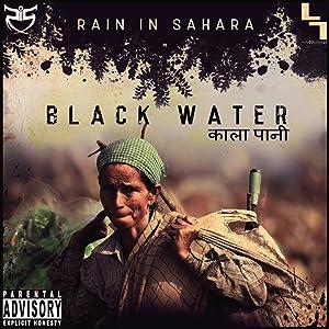 Rain in Sahara: Black Water
