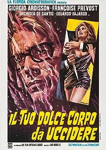 Direct free downloads movies Il tuo dolce corpo da uccidere by Cesare Canevari [720