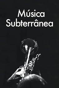 Música Subterrânea (2008)