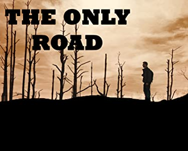 Site for downloading old english movies The Only Road by Alan Bagh [UHD]