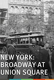 New York: Broadway at Union Square(1896) Poster - Movie Forum, Cast, Reviews