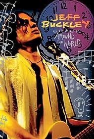 Jeff Buckley: Grace Around the World (2009)