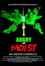 Angry and Moist: An Undead Chronicle