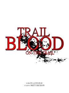 Trail of Blood On the Trail full movie online free