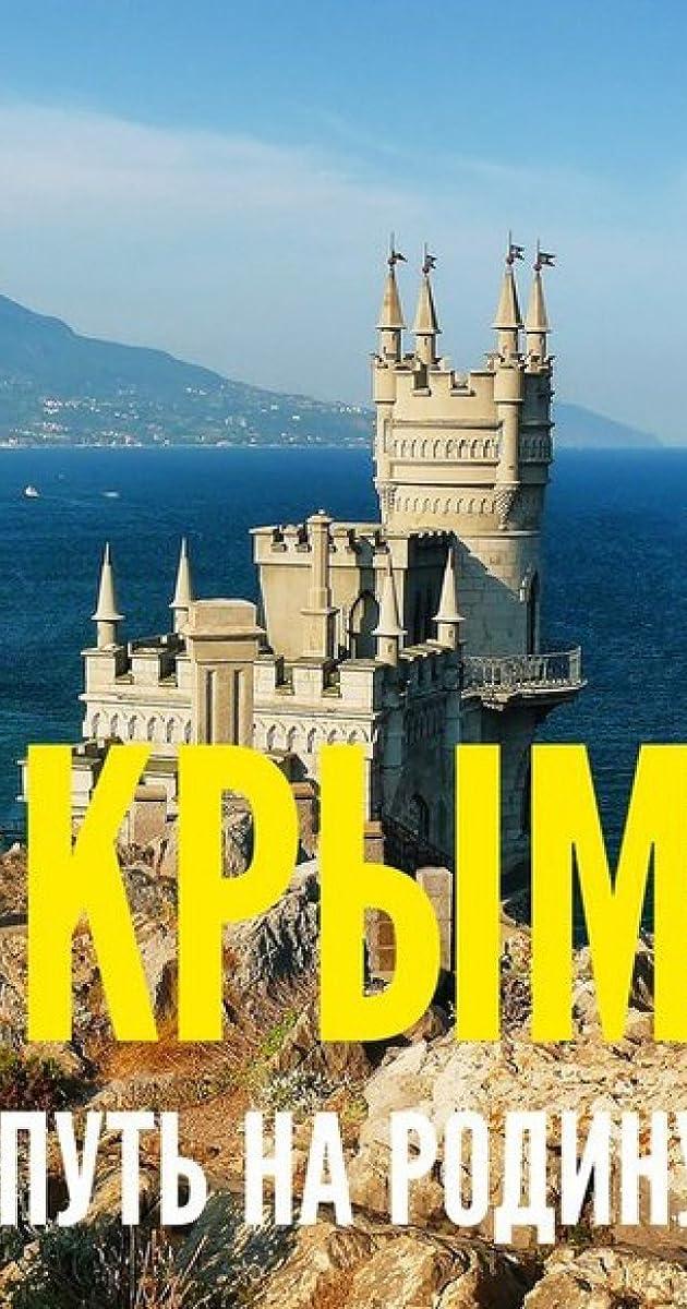Krym Put Na Rodinu Tv Movie 2015 Imdb