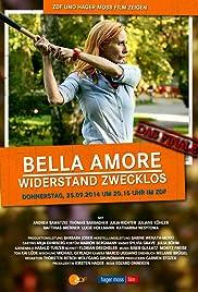 Bella Amore - Widerstand zwecklos Poster