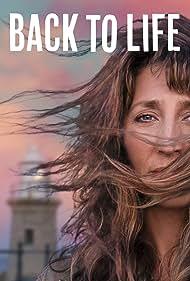 Back to Life (2019) Poster - TV Show Forum, Cast, Reviews