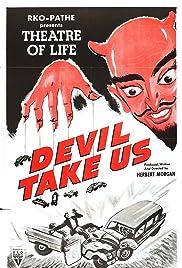 Devil Take Us Poster