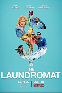 'The Laundromat' follows a group of journalists who uncover the illicit money networks at the heart of the Panama Papers - documents that exposed a huge international system of legal swindling.