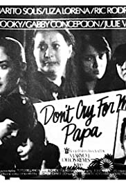Don't Cry for Me, Papa Poster