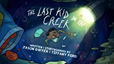 The Last Kid in the Creek