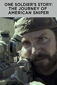 Primary photo for One Soldier's Story: The Journey of American Sniper