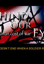 Behind Our Eyes: the Human Cost of War